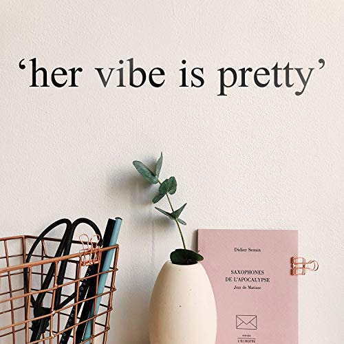 Vinyl Wall Art Decal - Her Vibe is Pretty - 2' x 16' - Cute Inspirational Optimistic Quote Sticker for Girls Room Closet Living Room Office Yoga Ballet Feminine Decor (Black)