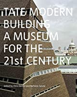 Tate Modern: Building a Museum for the 21st Century