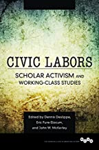 Civic Labors: Scholar Activism and Working-Class Studies