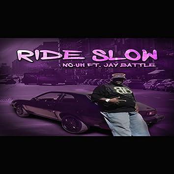 Ride Slow (feat. Jay Battle)