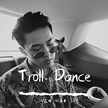 Troll Dance