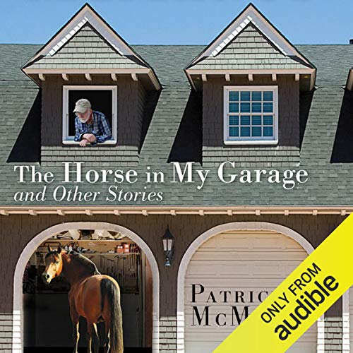 The Horse in My Garage and Other Stories Audiobook By Patrick F. McManus cover art