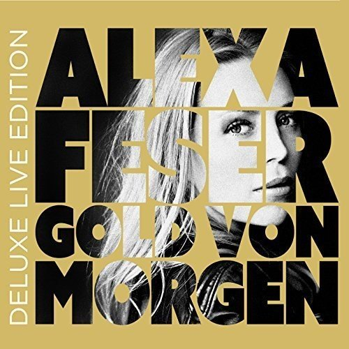 Gold Von Morgen (Deluxe Live Edition)