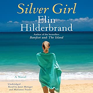 Silver Girl     A Novel              Written by:                                                                                                                                 Elin Hilderbrand                               Narrated by:                                                                                                                                 Janet Metzger,                                                                                        Marianne Fraulo                      Length: 14 hrs and 24 mins     4 ratings     Overall 4.8