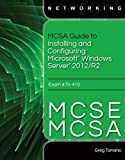 MCSA Guide to Installing and Configuring Microsoft Windows Server 2012 /R2