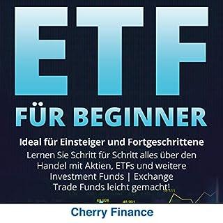 ETF für Beginner: Ideal für Einsteiger und Fortgeschrittene | Lernen Sie Schritt für Schritt alles über den Handel mit Aktien, ETFs und weitere Investment ... Trade Funds leicht gemacht! Titelbild