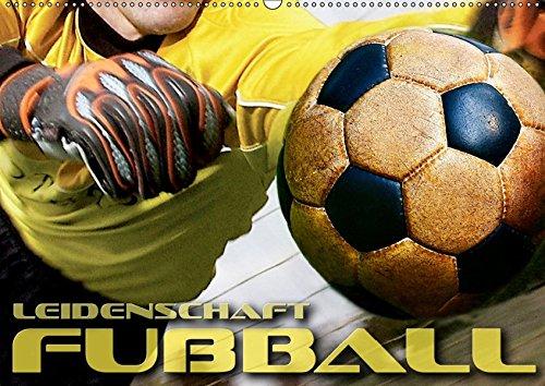 Leidenschaft Fußball (Wandkalender 2019 DIN A2 quer): Packende, atmosphärische Bilder rund um das Thema Fußball (Monatskalender, 14 Seiten ) (CALVENDO Sport)