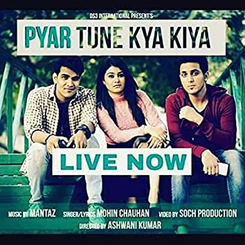 Pyar Tune Kya Kiya (Revisted)