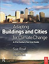 Adapting Buildings and Cities for Climate Change, Second Edition: A 21st Century Survival Guide