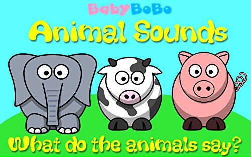 Animal Sounds Picture Book Everyday Learning For Babies Toddlers And Children Kindle Edition By Bobo Baby Reference Kindle Ebooks Amazon Com