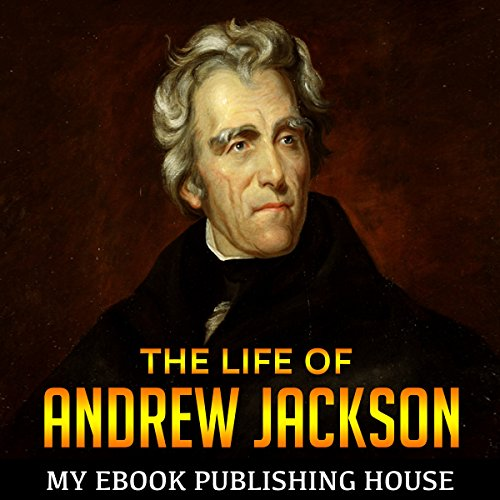 The Life of Andrew Jackson audiobook cover art