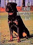 Das grosse Rottweiler Buch (Das besondere Hundebuch)