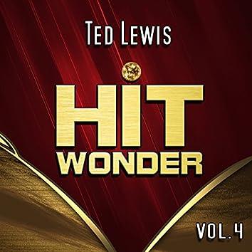 Hit Wonder: Ted Lewis, Vol. 4
