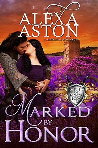 Book: Marked By Honor (Knights of Honor Series Book 2) by Alexa Aston