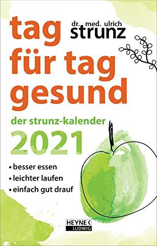 Tag für Tag gesund – Der Strunz-Kalender 2021: Besser essen – leichter laufen – einfach gut drauf - Taschenkalender 10,0 x 15,5 cm