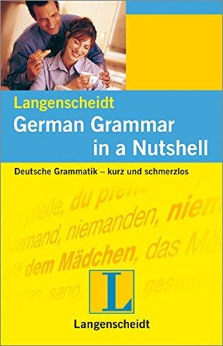 German Grammar in a Nutshell - englisch-sprachige Ausgabe: Deutsche Grammatik - kurz und schmerzlos (Langenscheidt Grammatiken kurz und schmerzlos)