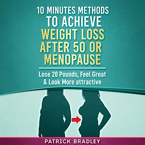 10 Minutes Methods To Achieve Weight Loss After 50 Or Menopause