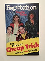 Reputation Is a Fragile Thing: The Story of Cheap Trick 0966208102 Book Cover