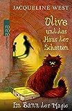 Jacqueline West: Olive und das Haus der Schatten. Im Bann der Magie
