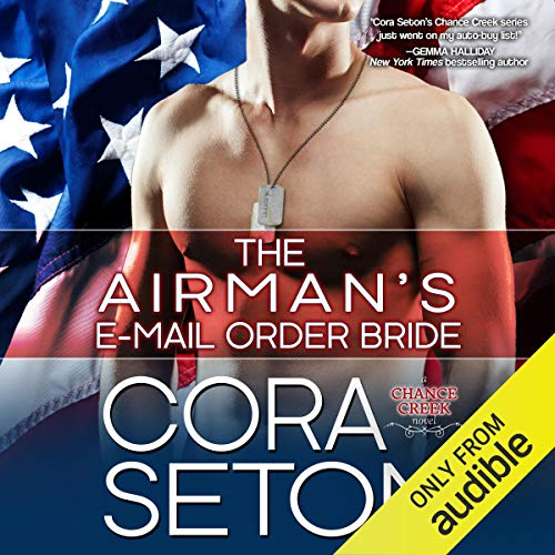 The Airman's E-Mail-Order Bride: Heroes of Chance Creek Series, Book 5