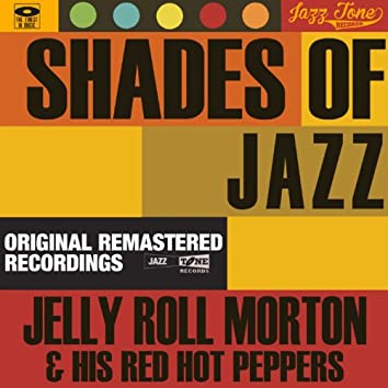 Shades of Jazz (Jelly Roll Morton & His Red Hot Peppers)