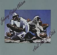 """Ain't That A Bitch by Johnny """"Guitar"""" Watson (2005-10-11)"""