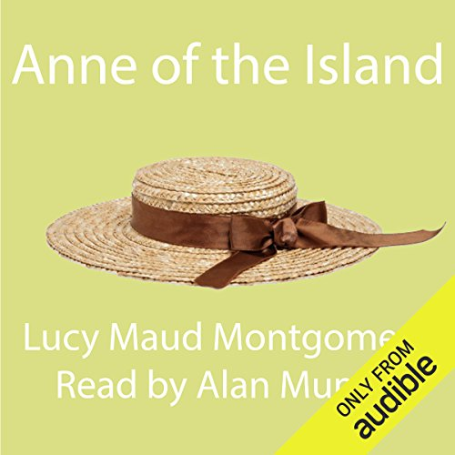Anne of the Island                   By:                                                                                                                                 Lucy Maud Montgomery                               Narrated by:                                                                                                                                 Alan Munro                      Length: 8 hrs and 56 mins     5 ratings     Overall 2.8