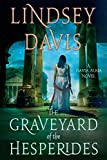 The Graveyard of the Hesperides: A Flavia Albia Novel (Flavia Albia Series)
