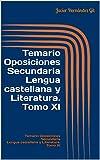 Temario Oposiciones Secundaria Lengua castellana y Literatura. Tomo XI: Temas del 51 al 55 del temario oficial