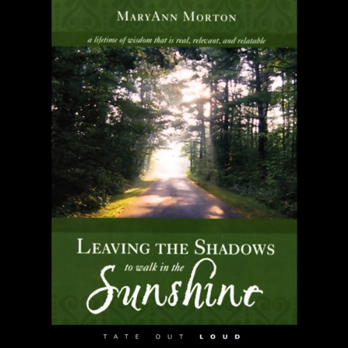 Leaving the Shadows to Walk in the Sunshine audiobook cover art