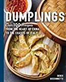 Dumplings: Over 100 Recipes from the Heart of China to the Coasts of Italy (The Art of Entertaining)
