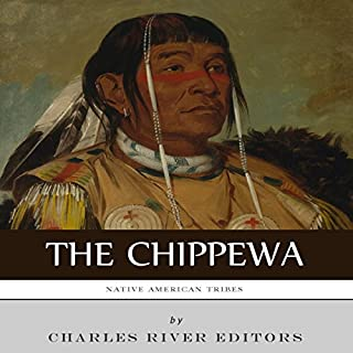 Native American Tribes: The History and Culture of the Chippewa cover art