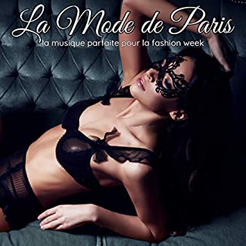 La mode de Paris: La musique parfaite pour la fashion week, le rhytme pour les défilés de la semaine de la mode à Paris