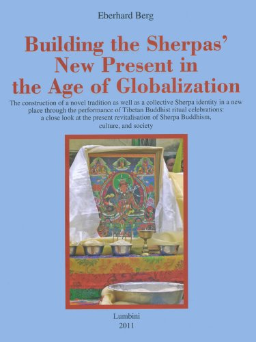 Building the Sherpa's New Present in the Age of Globalization (Publications of the Lumbini International Research Institute)