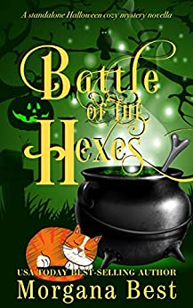 Battle of the Hexes: A Standalone Halloween Cozy Mystery Novella (English Edition) par [Morgana Best]