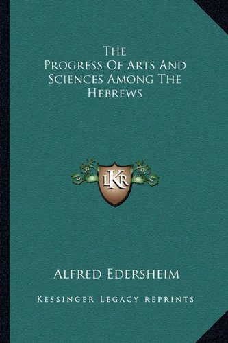Download The Progress of Arts and Sciences Among the Hebrews 116290013X