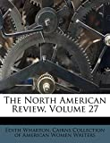 The North American Review, Volume 27