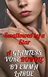 Swallowed by a Star: A Giantess Vore Bundle