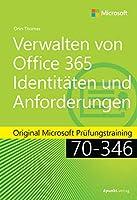 Verwalten von Office 365-Identitaeten und -Anforderungen: Original Microsoft Pruefungstraining 70-346