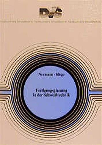 Fertigungsplanung in der Schweisstechnik (Fachbuchreihe Schweisstechnik)
