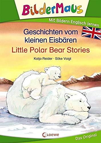 Bildermaus - Mit Bildern Englisch lernen - Geschichten vom kleinen Eisbären - Little Polar Bear Stories: Bildermaus - Learn German with pictures