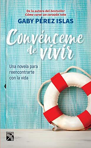 Convénceme De Vivir Spanish Edition Ebook Pérez Islas Gaby Kindle Store