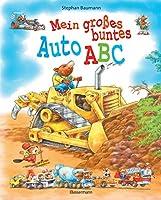 Mein grosses buntes Auto-ABC: Buchstaben lernen mit Baggern, Traktoren, Feuerwehrwagen, Polizeiautos, Rennwagen und vielem mehr