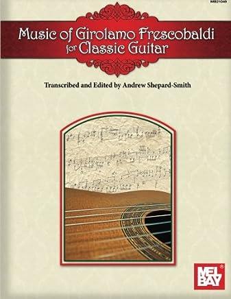 Music of Girolamo Frescobaldi: Classic Guitar