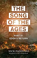 The Song of the Ages: Part III: Eden's Return