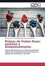 Pulpas de frutas finas: proceso y almacenamiento: Efecto del proceso y el almacenamiento sobre las características funcionales en pulpas de arándano y guinda