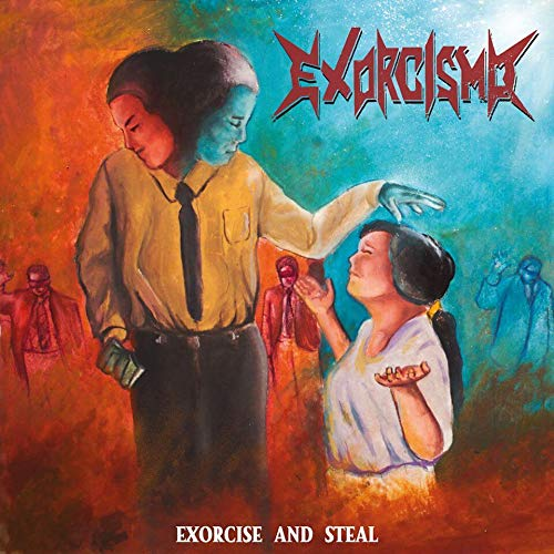 Exorcismo - Exorcise and Steal