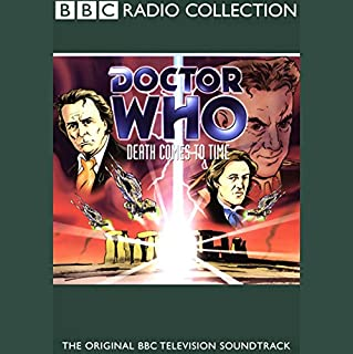 Doctor Who     Death Comes to Time              By:                                                                                                                                 Colin Meek                               Narrated by:                                                                                                                                 Sylvester McCoy,                                                                                        Stephen Fry,                                                                                        John Sessions,                   and others                 Length: 3 hrs and 15 mins     116 ratings     Overall 3.8