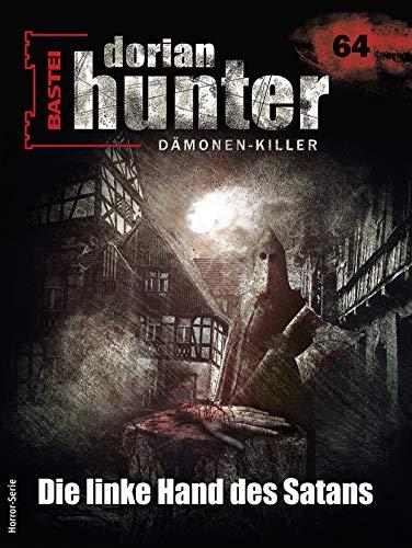 Dorian Hunter 64 - Horror-Serie: Die linke Hand des Satans (Dorian Hunter -...
