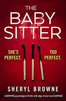 The Babysitter: A gripping psychological thriller with edge of your seat suspense by [Sheryl Browne]